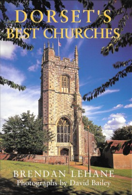DORSET'S BEST CHURCHES Brendan Lehane The Dovecote Press