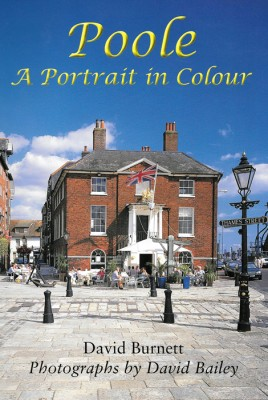 A Poole Portrait in Colour David Burnett The Dovecote Press