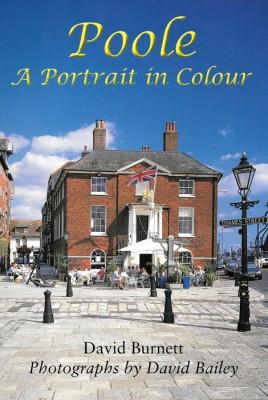 A Poole Portrait in Colour David Burnett The Dovecote Press