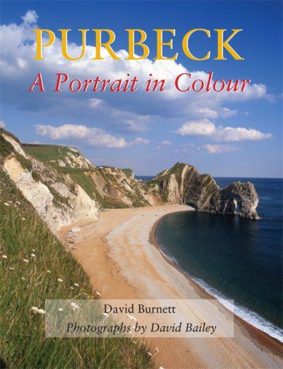 Purbeck A Portrait in Colour David Burnett The Dovecote Press