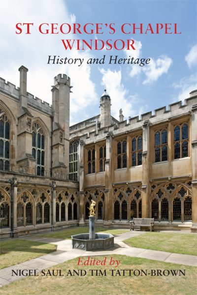 ST GEORGE'S CHAPEL Edited by Nigel Saul & Tim Tatton -Brown The Dovecote Press