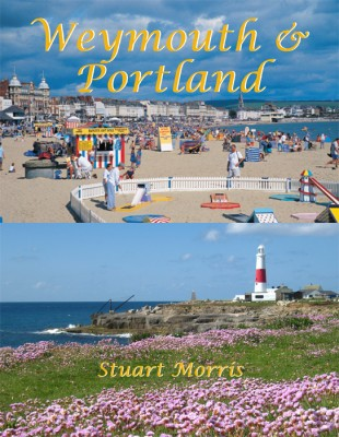 Weymouth & Portland Stuart Morris The Dovecote Press