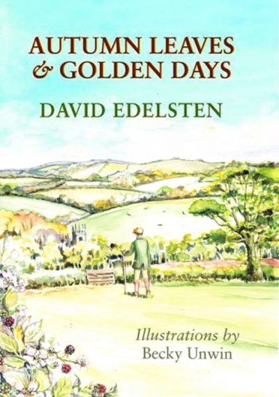 AUTUMN LEAVES & GOLDEN DAYS David Edelsten The Dovecote Press