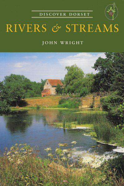 Discover Dorset RIVERS & STREAMS John Wright The Dovecote Press