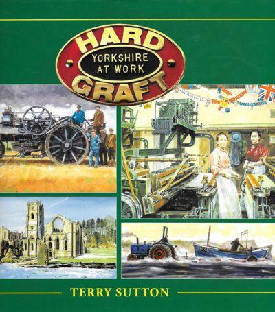 HARD GRAFT Terry Sutton The Dovecote Press
