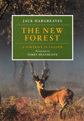 THE NEW FOREST, A PORTRAIT IN COLOURJack Hargreaves, Photographs by Terry Heathcote