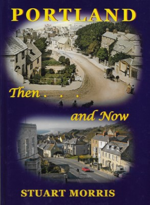 PORTLAND THEN & NOW Stuart Morris The Dovecote Press