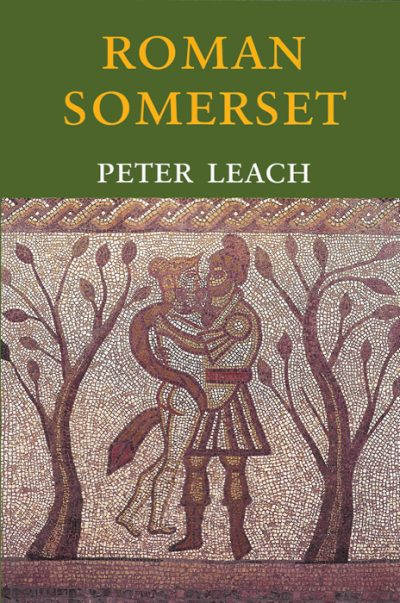 ROMAN SOMERSET Peter Leach The Dovecote Press