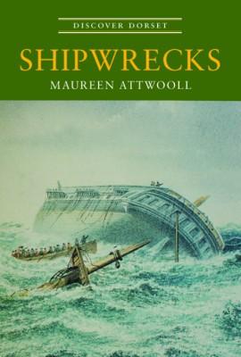 Discover Dorset Shipwrecks Maureen Attwool