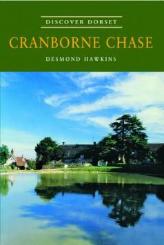 Discover Dorset CRANBORNE CHASE Desmond Hawkins