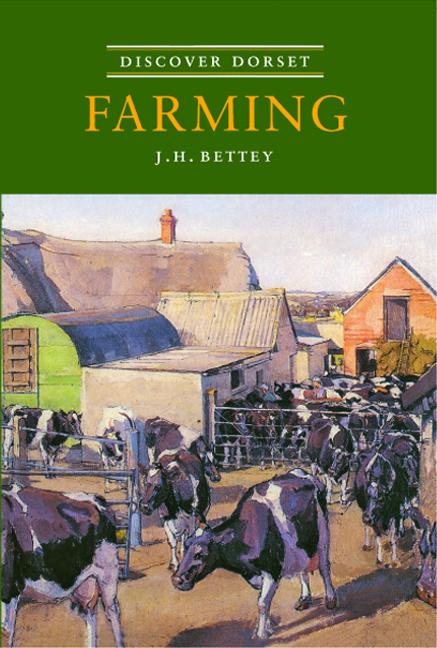 Discover Dorset FARMING J H Bettey