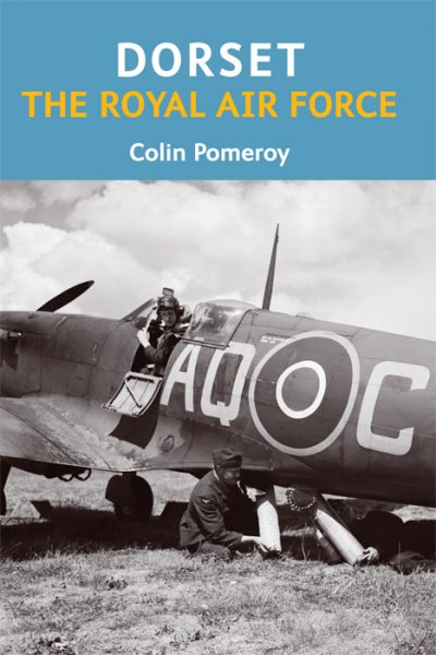 Dorset The Royal Air Force Colin Pomeroy The Dovecote Press