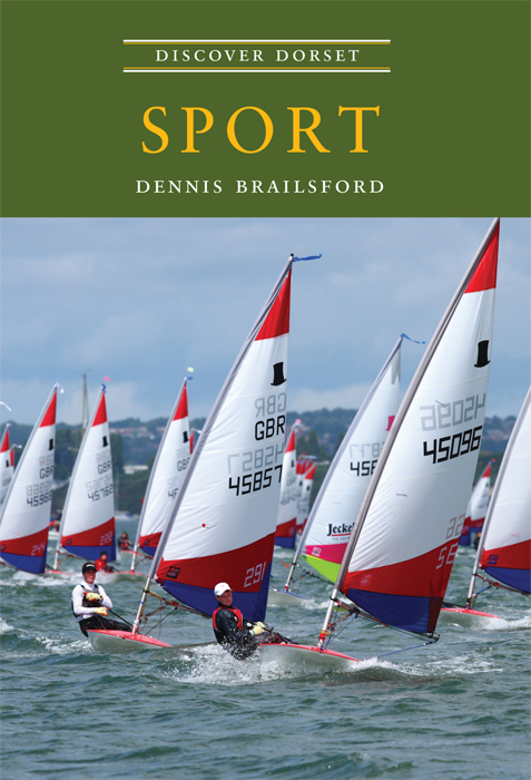 Discover Dorset Sport Dennis Brailsford The Dovecote Press