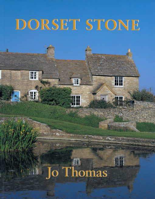 DORSET STONE Jo Thomas The Dovecote Press